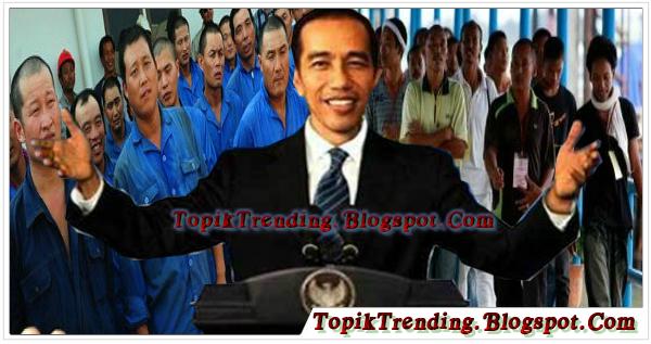 Janji Jokowi Ciptakan 10 Juta Lapangan Kerja Ternyata Untuk Warga Cina