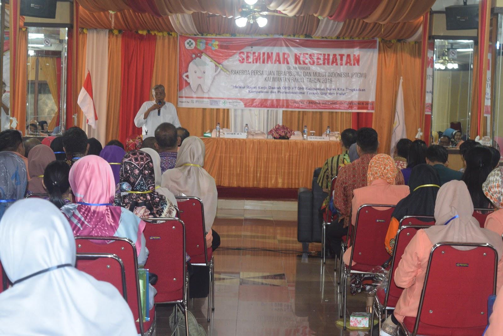 Jarot Winarno Membuka Kegiatan Seminar Kesehatan Dalam Rangka Rakerda Persatuan Terapis Gigi Dan Mulut Indonesia(PTGMI) Kalimantan Barat Tahun 2018